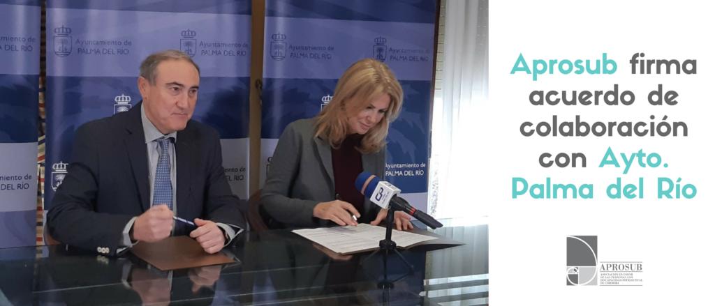 Aprosub firma convenio de colaboración con Ayuntamiento Palma del Río